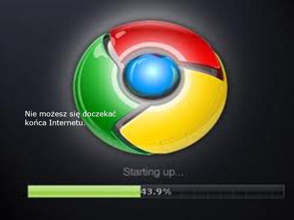 Nie możesz się doczekać końca Internetu.
