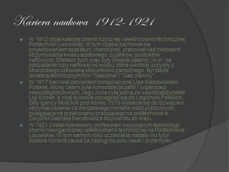 Kariera naukowa 1912-1921 W 1912 objął katedrę chemii fizycznej i elektrochemii technicznej Politechniki Lwowskiej. W tym czasie zajmował się projekto