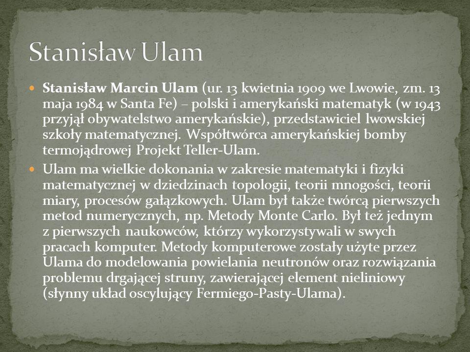 Stanisław Marcin Ulam (ur. 13 kwietnia 1909 we Lwowie, zm. 13 maja 1984 w Santa Fe) – polski i amerykański matematyk (w 1943 przyjął obywatelstwo amer
