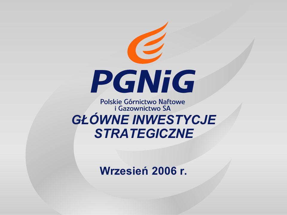 GŁÓWNE INWESTYCJE STRATEGICZNE Wrzesień 2006 r.