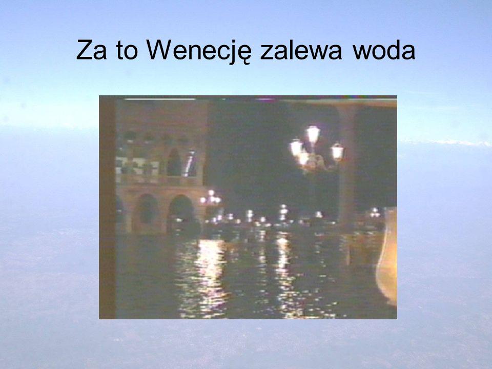 Za to Wenecję zalewa woda