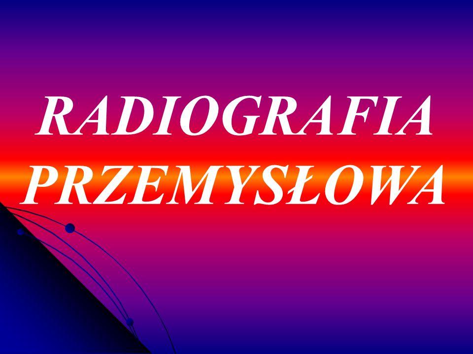 RADIOGRAFIA PRZEMYSŁOWA