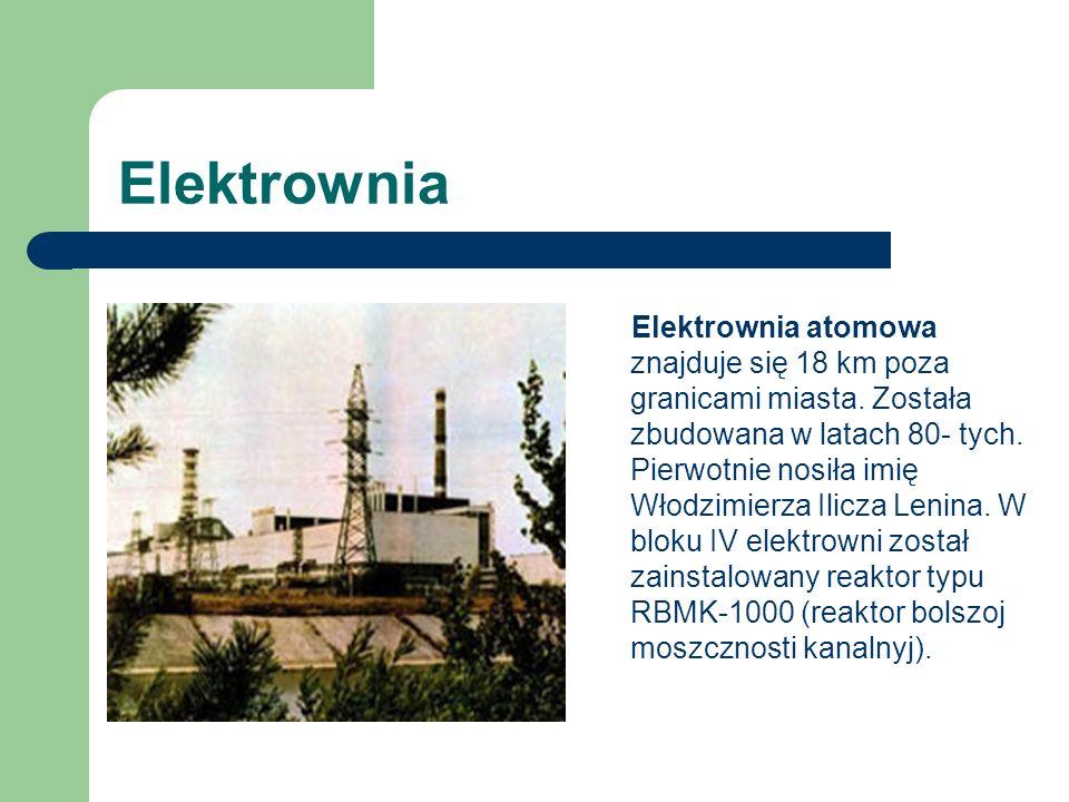 Elektrownia Elektrownia atomowa znajduje się 18 km poza granicami miasta. Została zbudowana w latach 80- tych. Pierwotnie nosiła imię Włodzimierza Ili
