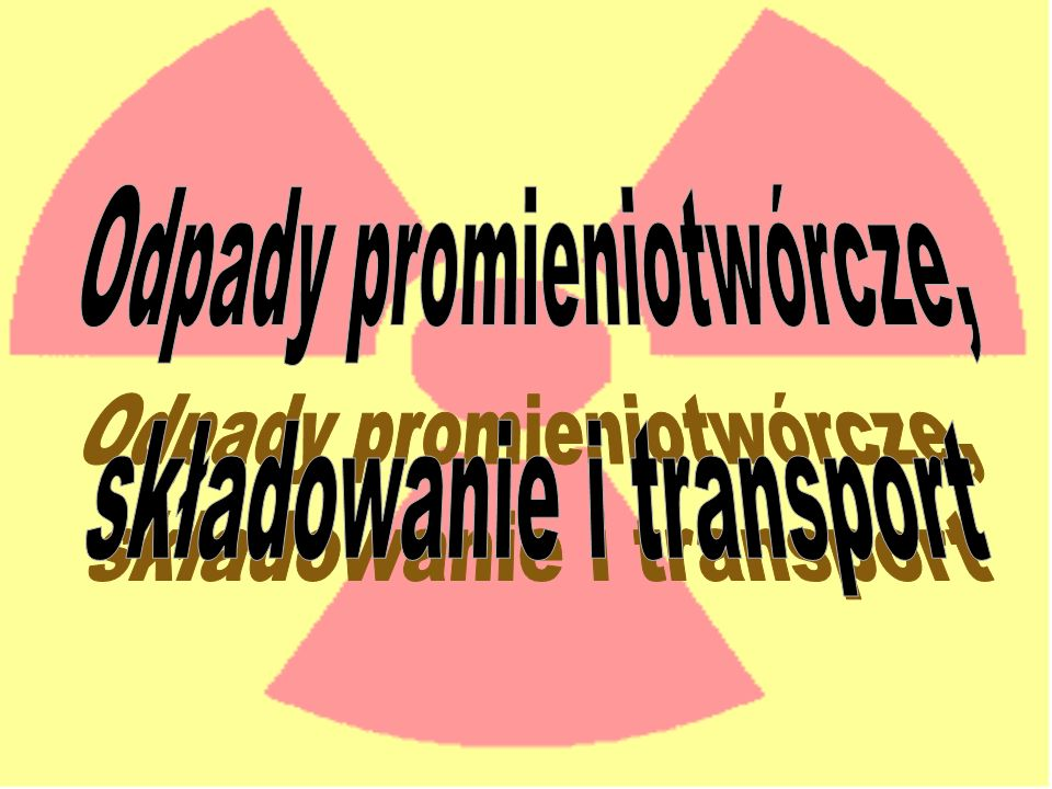 Odpady promieniotwórcze ( radioaktywne ) są to wszelkiego rodzaju przedmioty, materiały o różnych stanach skupienia, substancje organiczne i nieorganiczne, nie nadające się do dalszego wykorzystania, a zanieczyszczone objętościowo lub powierzchniowo substancjami promieniotwórczymi w stopniu przekraczającym dopuszczalne- według odpowiednich przepisów - ilości.