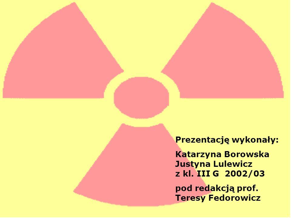 Prezentację wykonały: Katarzyna Borowska Justyna Lulewicz z kl. III G 2002/03 pod redakcją prof. Teresy Fedorowicz