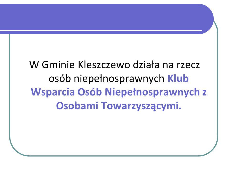 W Gminie Kleszczewo działa na rzecz osób niepełnosprawnych Klub Wsparcia Osób Niepełnosprawnych z Osobami Towarzyszącymi.