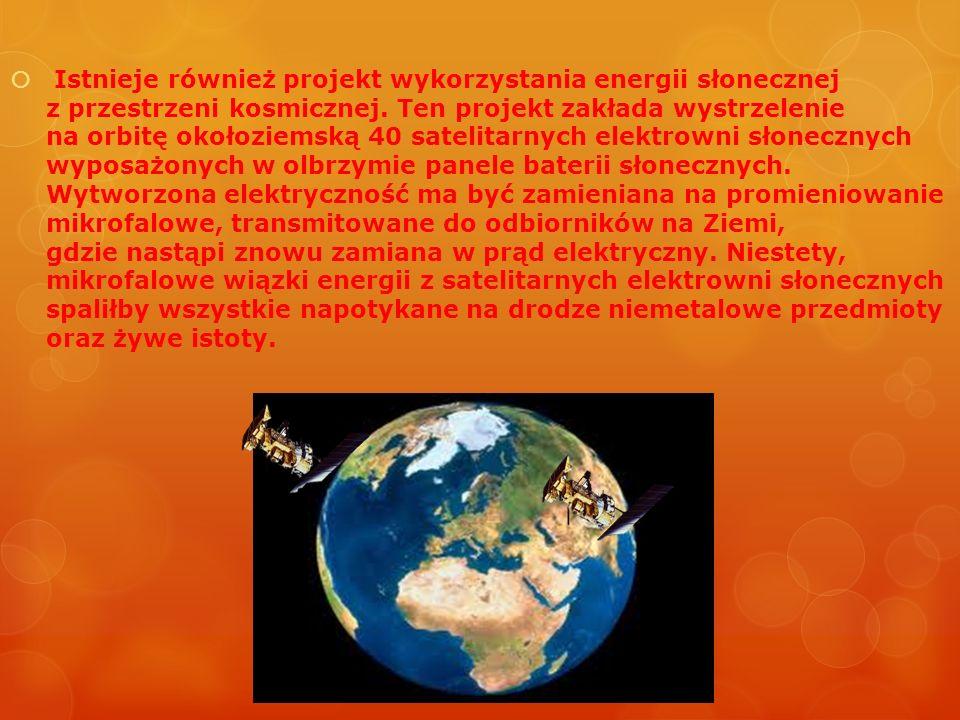 Istnieje również projekt wykorzystania energii słonecznej z przestrzeni kosmicznej. Ten projekt zakłada wystrzelenie na orbitę okołoziemską 40 satelit