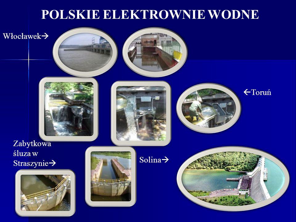 POLSKIE ELEKTROWNIE WODNE Solina Toruń Włocławek Zabytkowa śluza w Straszynie