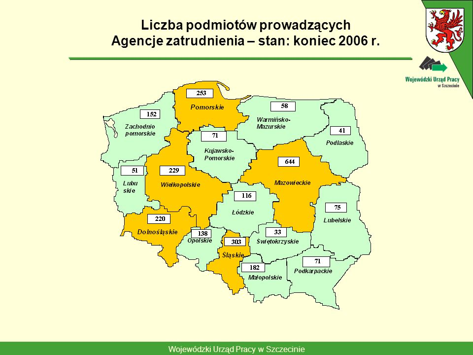 Wojewódzki Urząd Pracy w Szczecinie Liczba podmiotów prowadzących Agencje zatrudnienia – stan: koniec 2006 r.