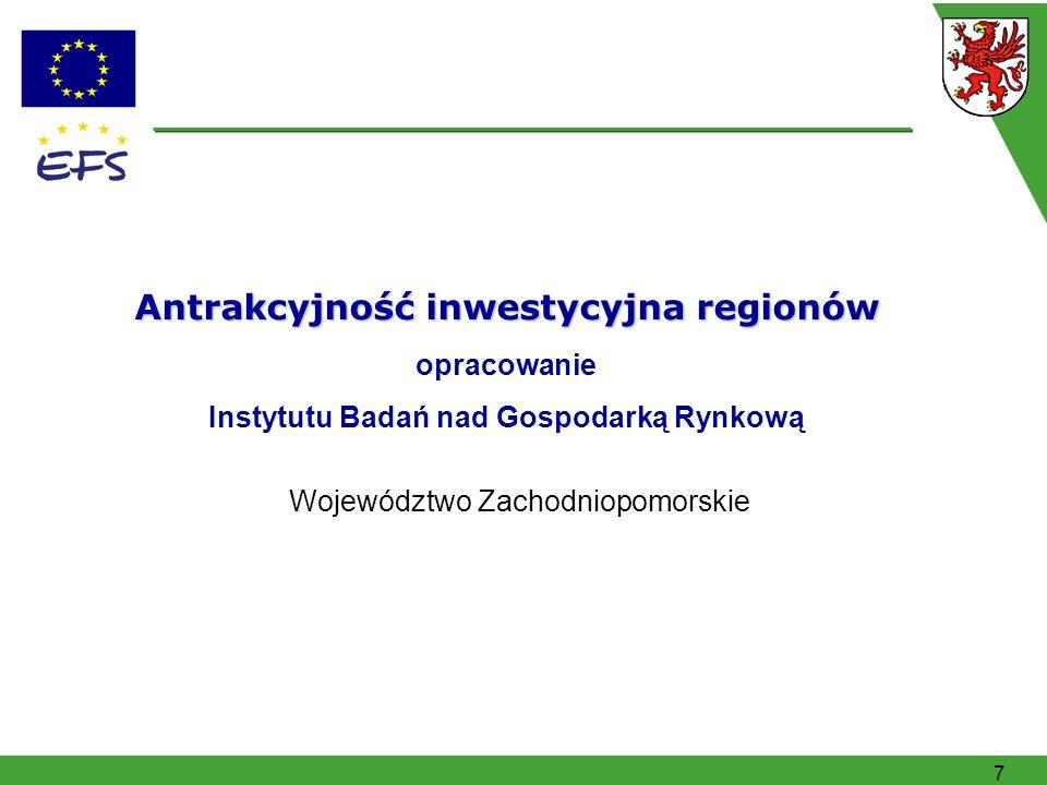 7 Województwo Zachodniopomorskie Antrakcyjność inwestycyjna regionów Antrakcyjność inwestycyjna regionów opracowanie Instytutu Badań nad Gospodarką Rynkową