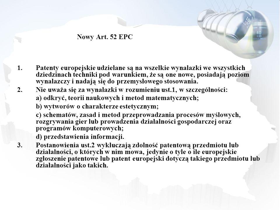 Nowy Art. 52 EPC 1.Patenty europejskie udzielane są na wszelkie wynalazki we wszystkich dziedzinach techniki pod warunkiem, że są one nowe, posiadają