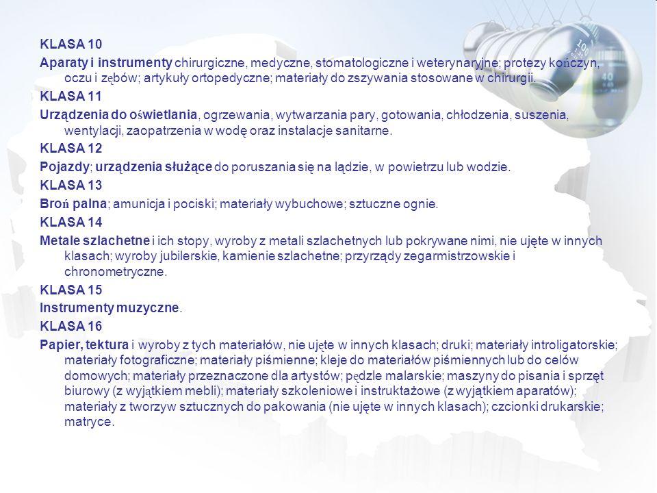 KLASA 10 Aparaty i instrumenty chirurgiczne, medyczne, stomatologiczne i weterynaryjne; protezy ko ń czyn, oczu i z ę bów; artykuły ortopedyczne; mate