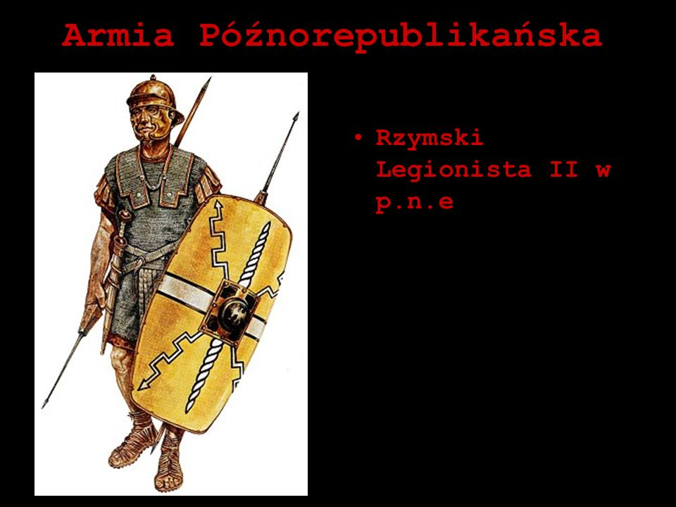 Armia Późnorepublikańska Rzymski Legionista II w p.n.e