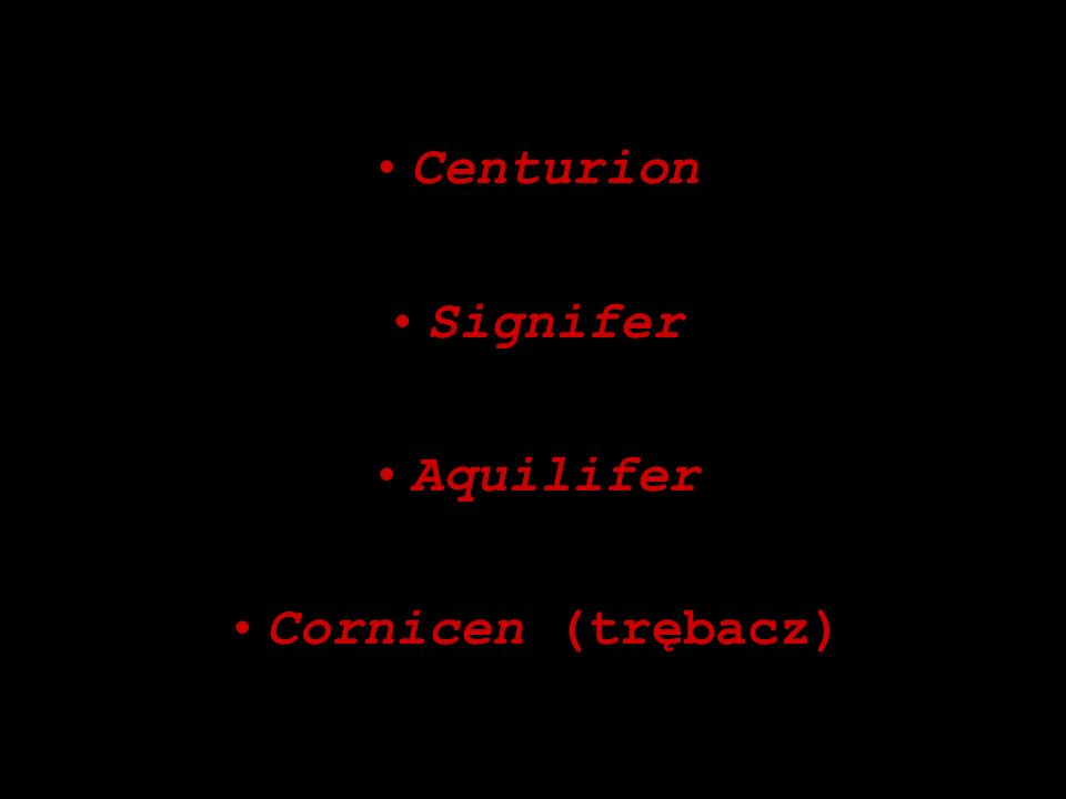 Centurion Signifer Aquilifer Cornicen (trębacz)