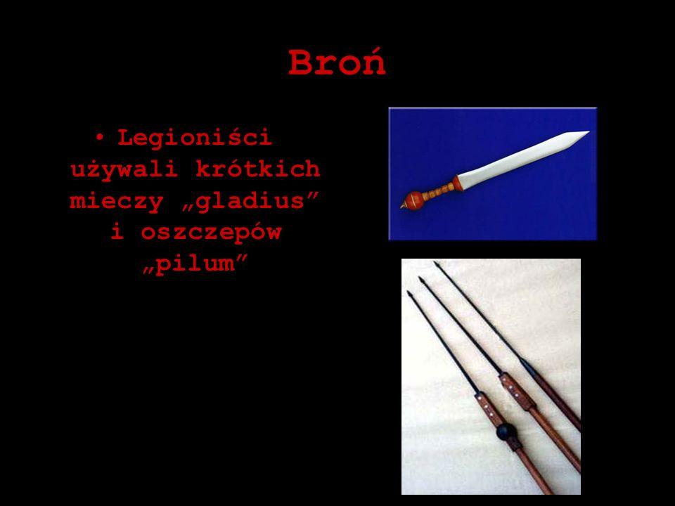 Broń Legioniści używali krótkich mieczy gladius i oszczepów pilum