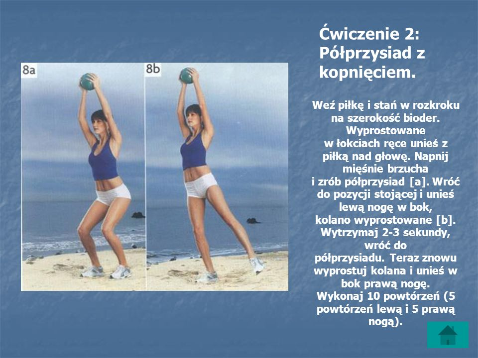 Ćwiczenie 2: Półprzysiad z kopnięciem.Weź piłkę i stań w rozkroku na szerokość bioder.