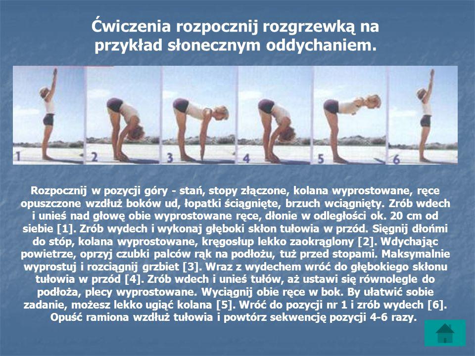 Ćwiczenia rozpocznij rozgrzewką na przykład słonecznym oddychaniem.