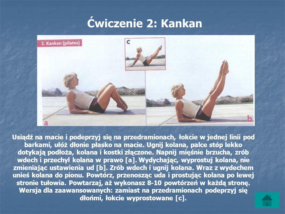 Ćwiczenie 2: Kankan Usiądź na macie i podeprzyj się na przedramionach, łokcie w jednej linii pod barkami, ułóż dłonie płasko na macie.