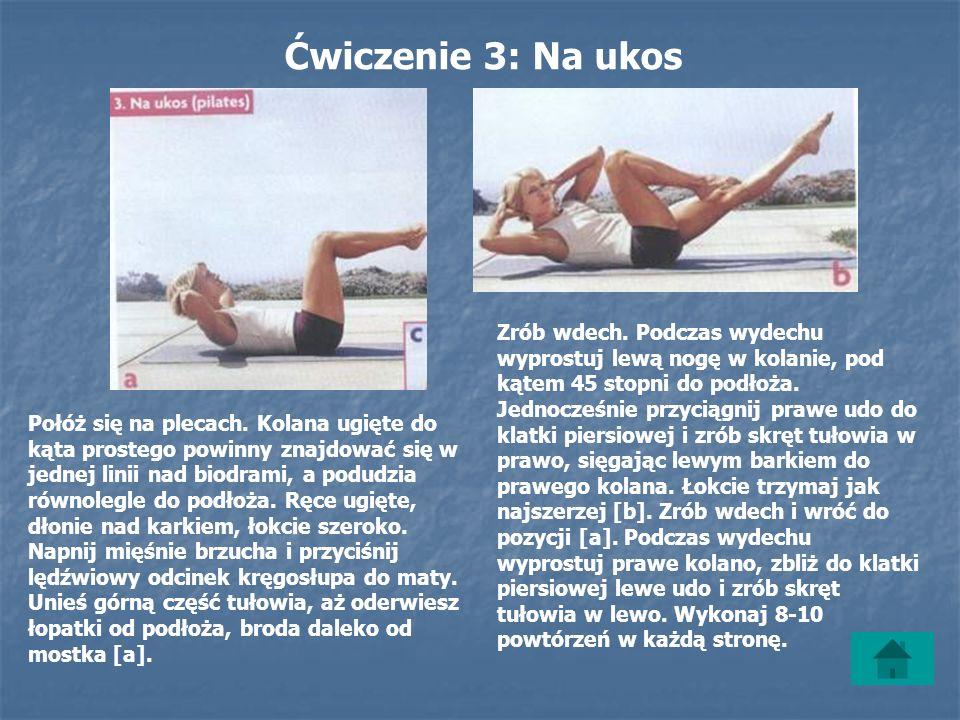 Ćwiczenie 3: Na ukos Połóż się na plecach.