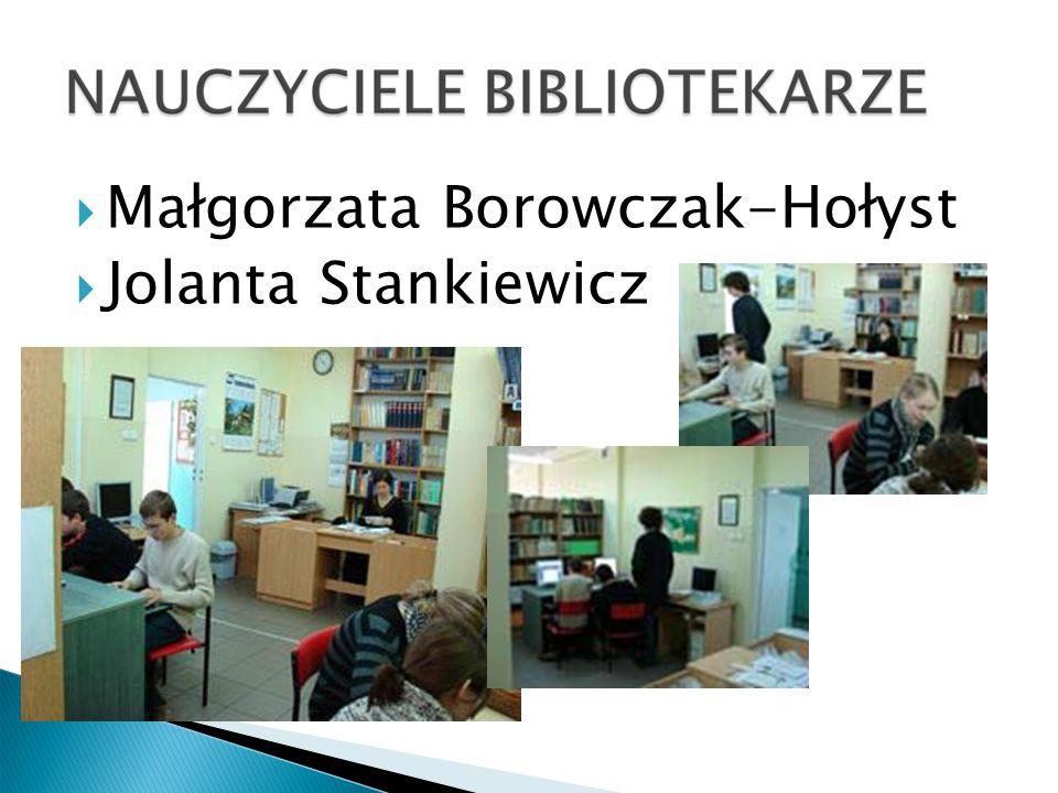 Małgorzata Borowczak-Hołyst Jolanta Stankiewicz