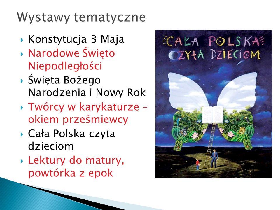 Konstytucja 3 Maja Narodowe Święto Niepodległości Święta Bożego Narodzenia i Nowy Rok Twórcy w karykaturze – okiem prześmiewcy Cała Polska czyta dzieciom Lektury do matury, powtórka z epok
