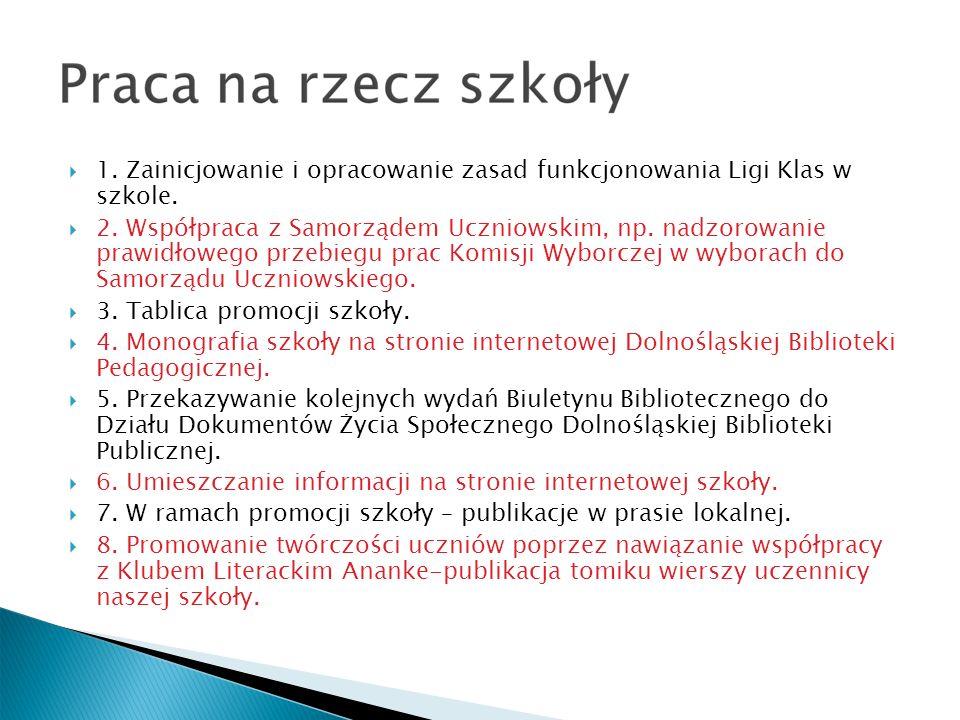 1. Zainicjowanie i opracowanie zasad funkcjonowania Ligi Klas w szkole.