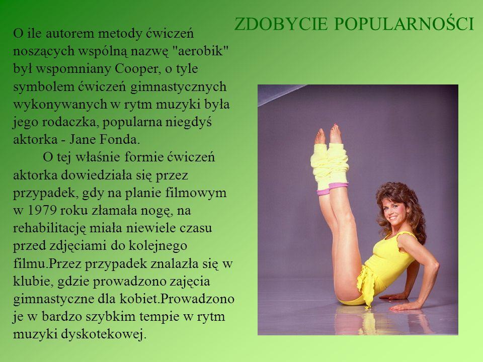 Prekursorką aerobiku w Europie była Sydney Rome, była gwiazda hollywoodzka, modelka magazynu Playboy Oczarowana aerobikiem Fonda otworzyła swój fitness klub – FONDA S STUDIO w Los Angeles.