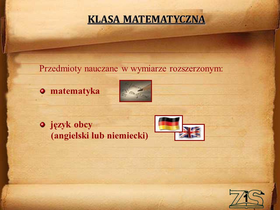Przedmioty nauczane w wymiarze rozszerzonym: geografia biologia język obcy (angielski lub niemiecki) KLASA PRZYRODNICZA