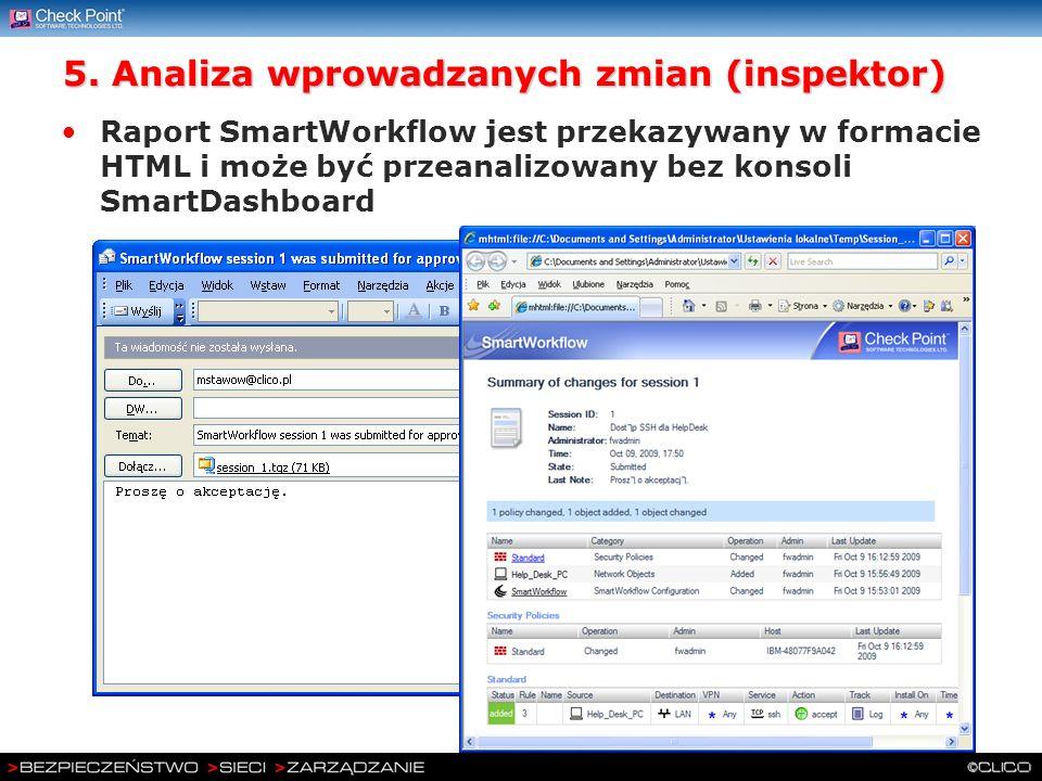 5. Analiza wprowadzanych zmian (inspektor) Raport SmartWorkflow jest przekazywany w formacie HTML i może być przeanalizowany bez konsoli SmartDashboar