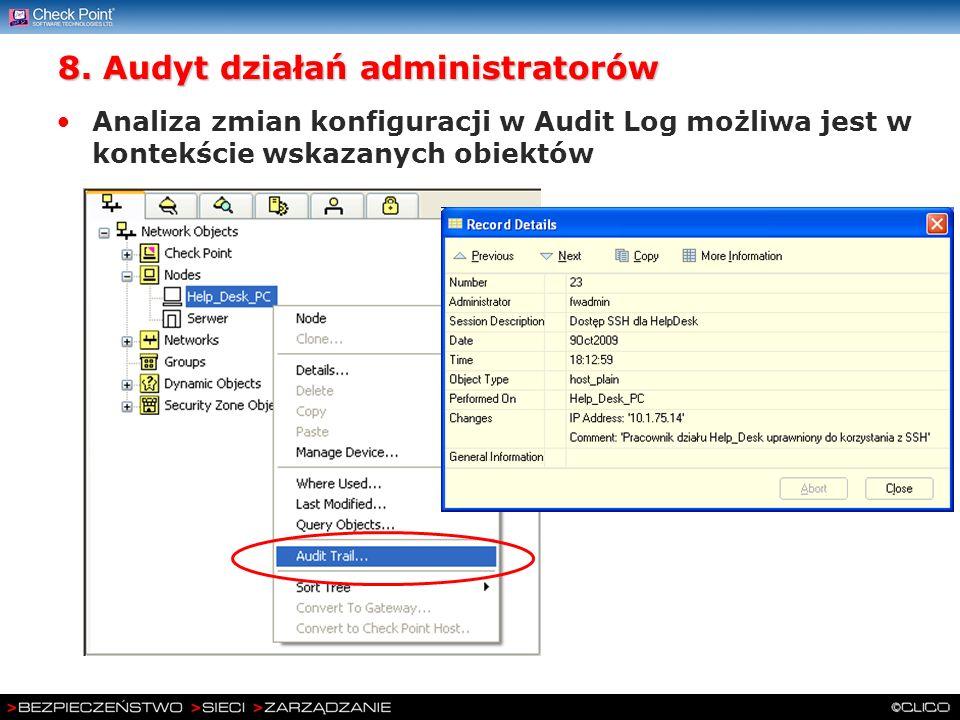 8. Audyt działań administratorów Analiza zmian konfiguracji w Audit Log możliwa jest w kontekście wskazanych obiektów