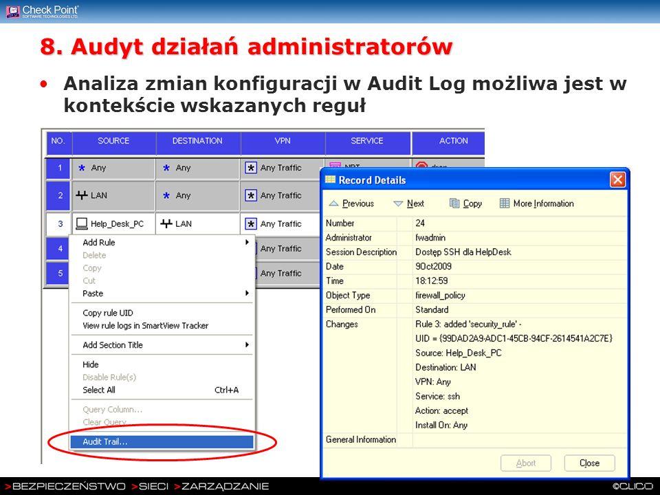8. Audyt działań administratorów Analiza zmian konfiguracji w Audit Log możliwa jest w kontekście wskazanych reguł