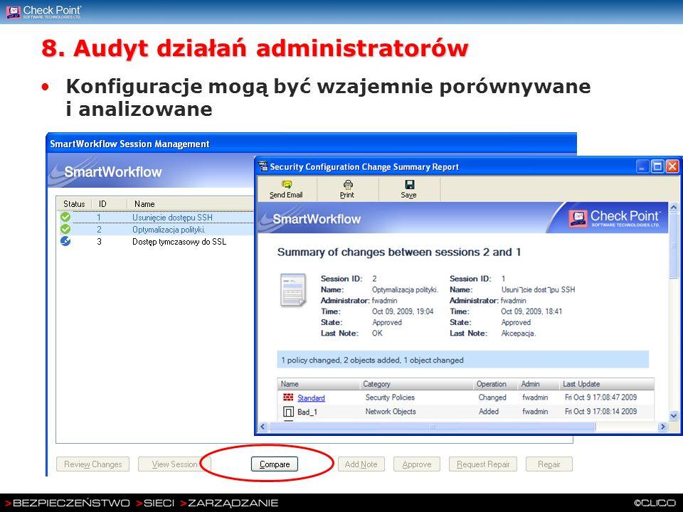 8. Audyt działań administratorów Konfiguracje mogą być wzajemnie porównywane i analizowane