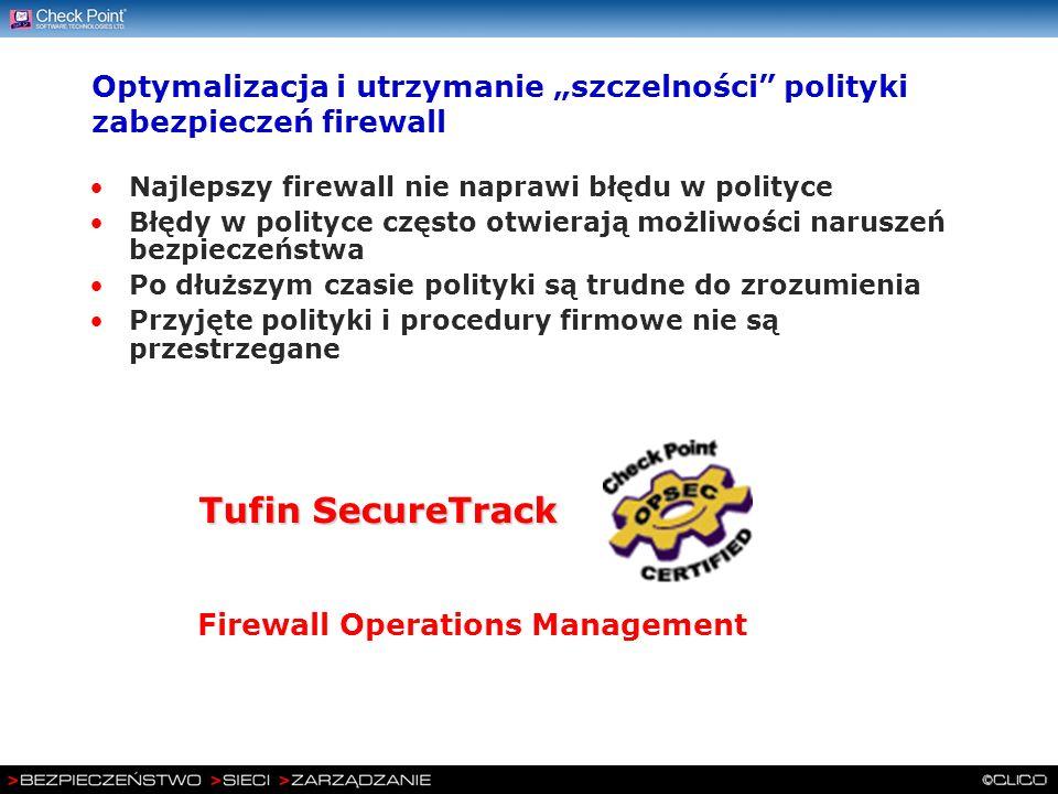 Optymalizacja i utrzymanie szczelności polityki zabezpieczeń firewall Najlepszy firewall nie naprawi błędu w polityce Błędy w polityce często otwieraj