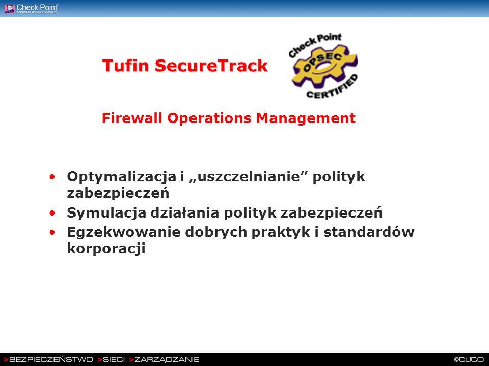 Optymalizacja i uszczelnianie polityk zabezpieczeń Symulacja działania polityk zabezpieczeń Egzekwowanie dobrych praktyk i standardów korporacji Tufin
