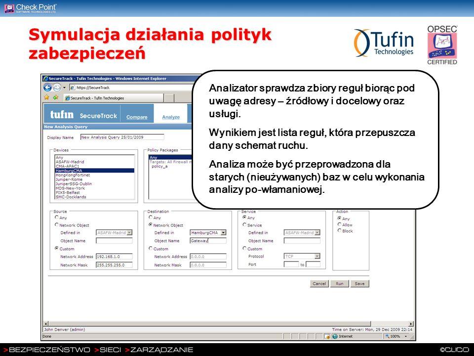 Symulacja działania polityk zabezpieczeń Analizator sprawdza zbiory reguł biorąc pod uwagę adresy – źródłowy i docelowy oraz usługi. Wynikiem jest lis