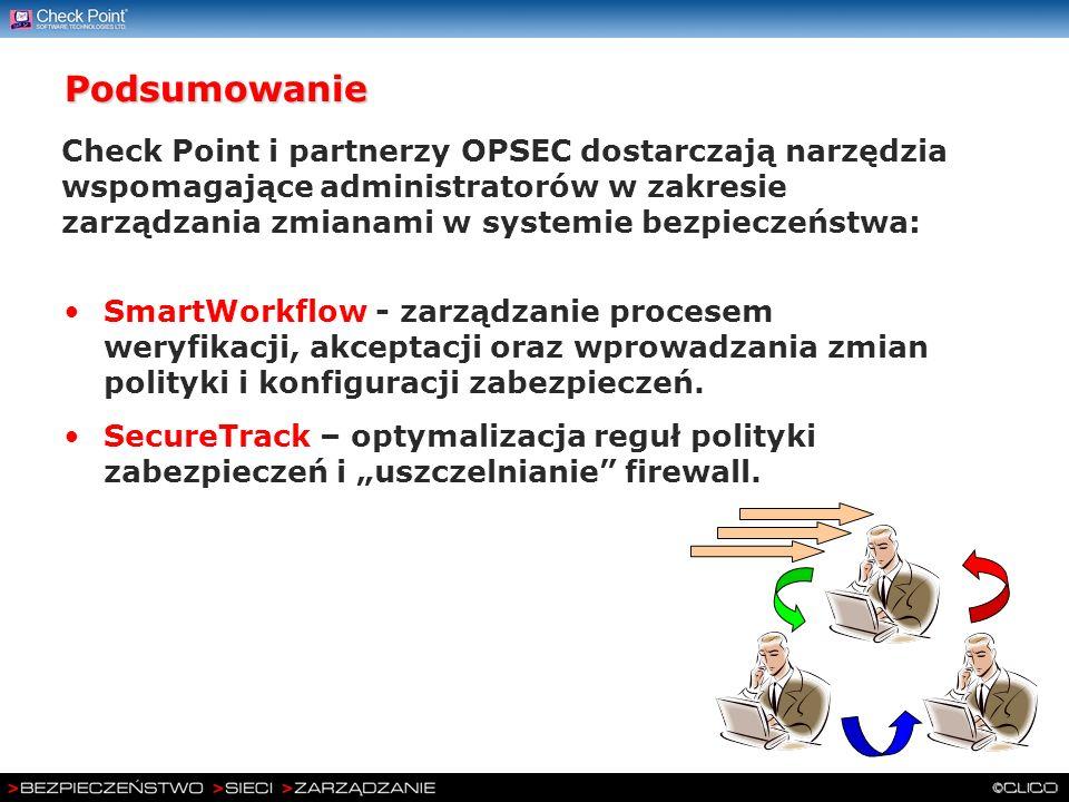 Podsumowanie SmartWorkflow - zarządzanie procesem weryfikacji, akceptacji oraz wprowadzania zmian polityki i konfiguracji zabezpieczeń. SecureTrack –