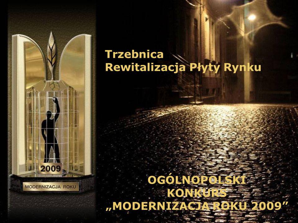 Trzebnica Rewitalizacja Płyty Rynku OGÓLNOPOLSKI KONKURS MODERNIZACJA ROKU 2009