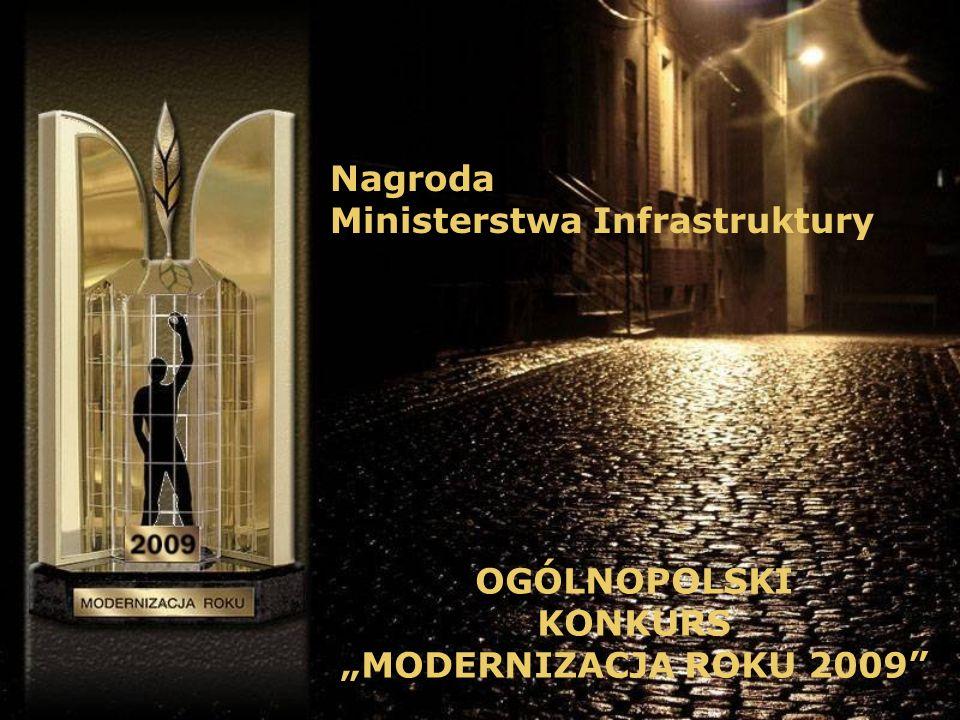 Nagroda Ministerstwa Infrastruktury OGÓLNOPOLSKI KONKURS MODERNIZACJA ROKU 2009