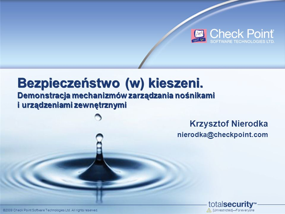 [Unrestricted]For everyone ©2009 Check Point Software Technologies Ltd. All rights reserved. Bezpieczeństwo (w) kieszeni. Demonstracja mechanizmów zar