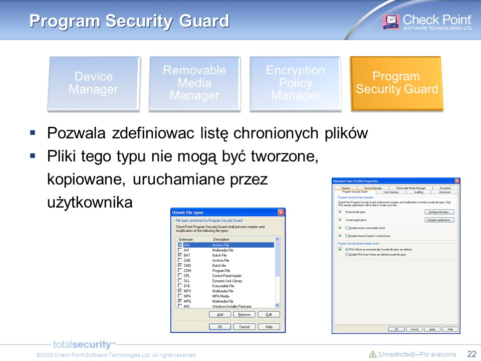 22 [Unrestricted]For everyone ©2009 Check Point Software Technologies Ltd. All rights reserved. Program Security Guard Pozwala zdefiniowac listę chron