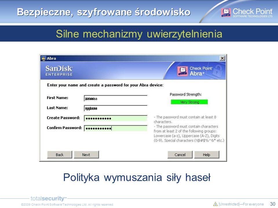 30 [Unrestricted]For everyone ©2009 Check Point Software Technologies Ltd. All rights reserved. Bezpieczne, szyfrowane środowisko Silne mechanizmy uwi