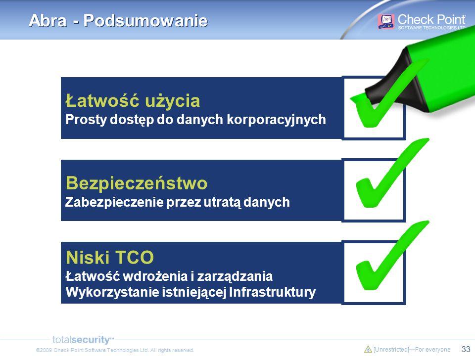 33 [Unrestricted]For everyone ©2009 Check Point Software Technologies Ltd. All rights reserved. Łatwość użycia Prosty dostęp do danych korporacyjnych