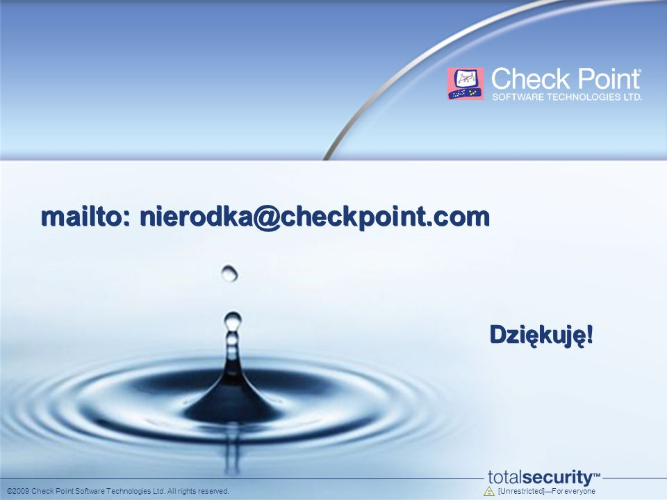 [Unrestricted]For everyone ©2009 Check Point Software Technologies Ltd.