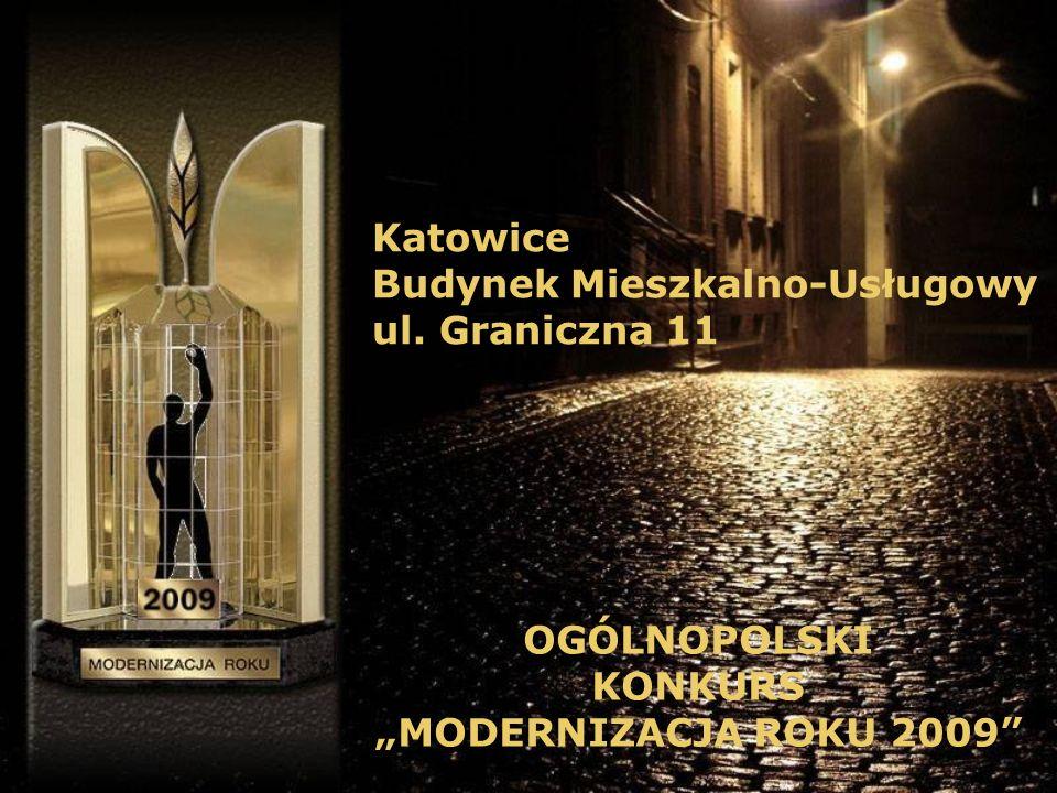 Katowice Budynek Mieszkalno-Usługowy ul. Graniczna 11 OGÓLNOPOLSKI KONKURS MODERNIZACJA ROKU 2009