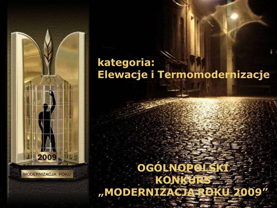 OGÓLNOPOLSKI KONKURS MODERNIZACJA ROKU 2009 kategoria: Elewacje i Termomodernizacje