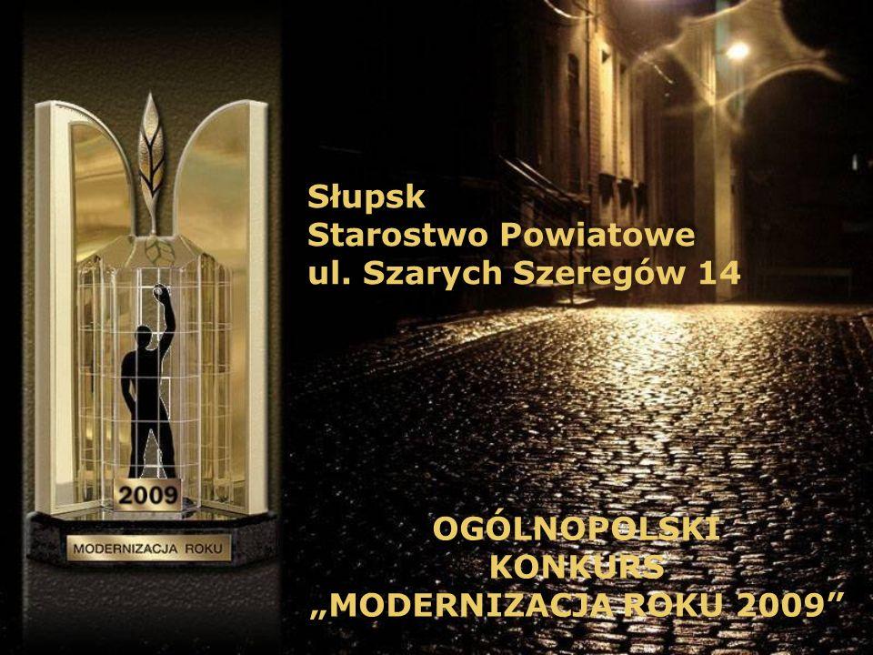 Słupsk Starostwo Powiatowe ul. Szarych Szeregów 14 OGÓLNOPOLSKI KONKURS MODERNIZACJA ROKU 2009