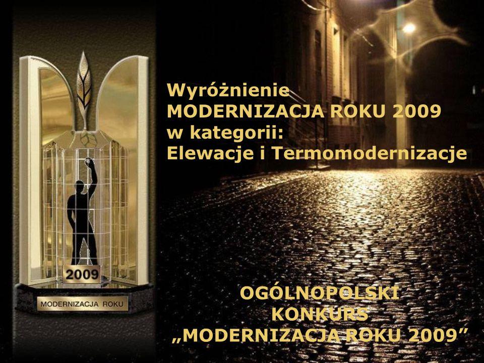 OGÓLNOPOLSKI KONKURS MODERNIZACJA ROKU 2009 Wyróżnienie MODERNIZACJA ROKU 2009 w kategorii: Elewacje i Termomodernizacje