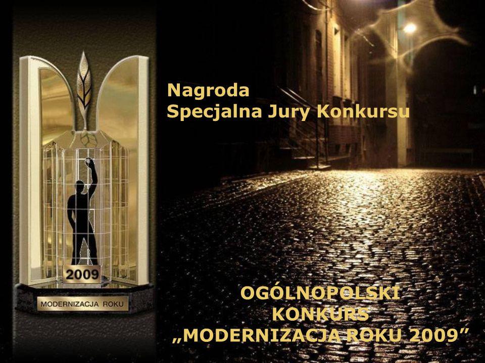 Nagroda Specjalna Jury Konkursu OGÓLNOPOLSKI KONKURS MODERNIZACJA ROKU 2009