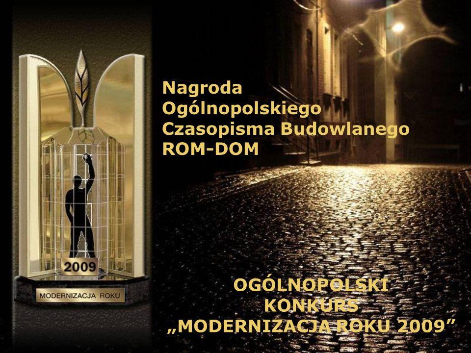 Nagroda Ogólnopolskiego Czasopisma Budowlanego ROM-DOM OGÓLNOPOLSKI KONKURS MODERNIZACJA ROKU 2009