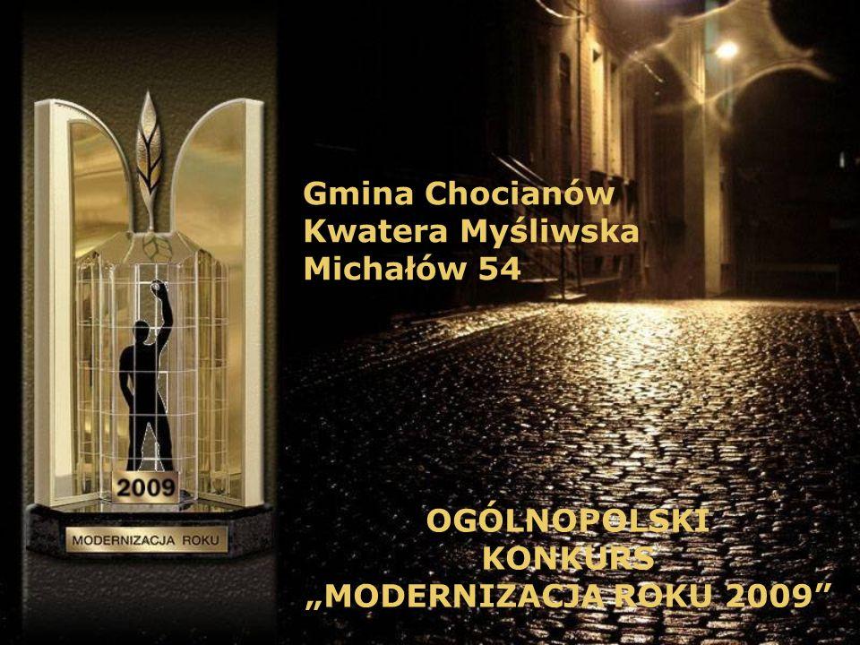 Gmina Chocianów Kwatera Myśliwska Michałów 54 OGÓLNOPOLSKI KONKURS MODERNIZACJA ROKU 2009